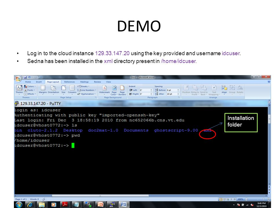 DEMO Log in to the cloud instance 129.33.147.20 using the key provided and username idcuser.