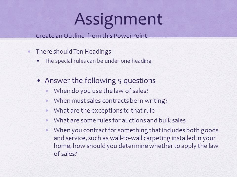 Assignment Create an Outline from this PowerPoint. There should Ten Headings The special rules can be under one heading Answer the following 5 questio