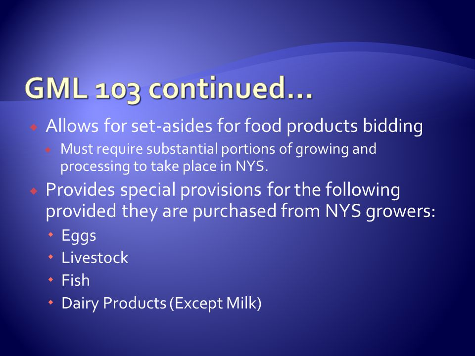  Allows for set-asides for food products bidding  Must require substantial portions of growing and processing to take place in NYS.