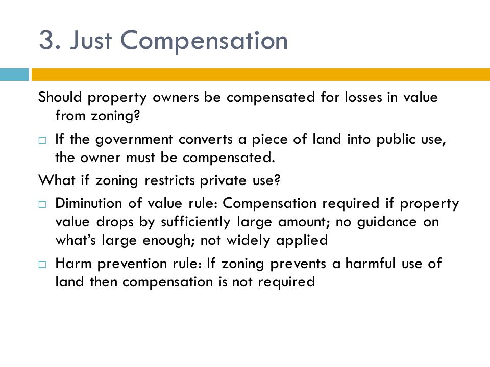 3.Just Compensation Should property owners be compensated for losses in value from zoning.
