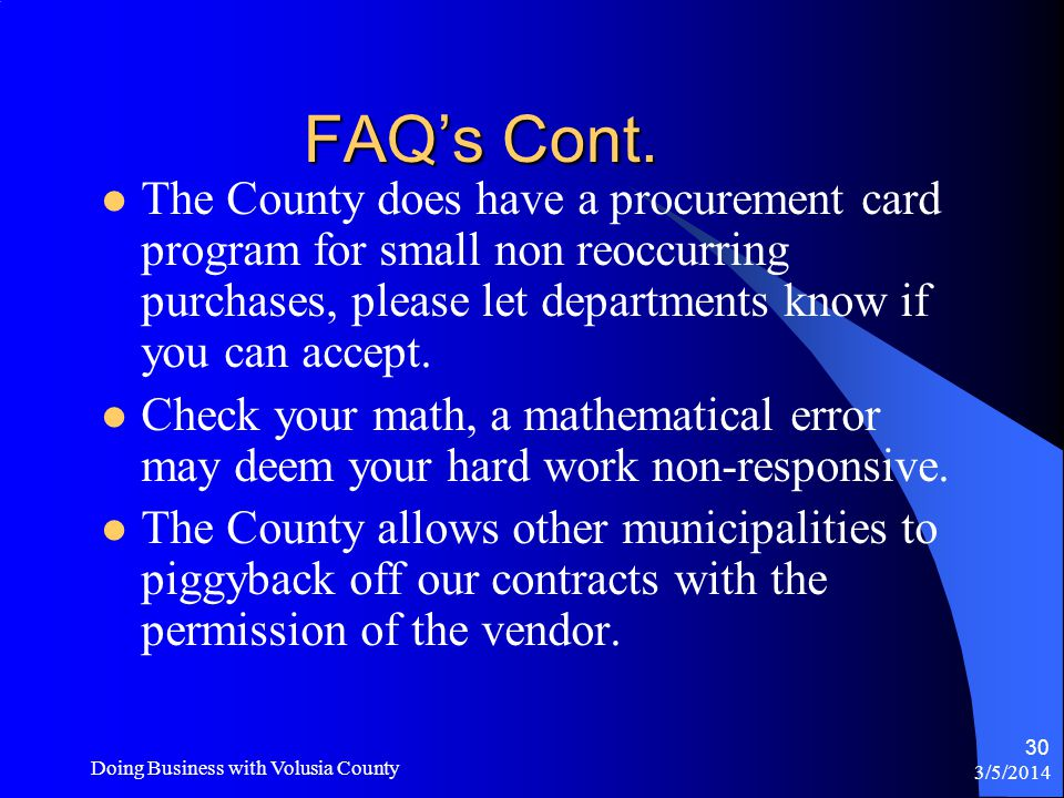 FAQ's The School Board is a separate entity with their own Purchasing division. It is ok to approach the individual departments prior to a solicitatio