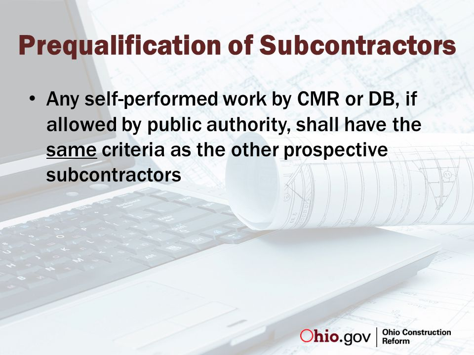 Prequalification of Subcontractors Any self-performed work by CMR or DB, if allowed by public authority, shall have the same criteria as the other prospective subcontractors