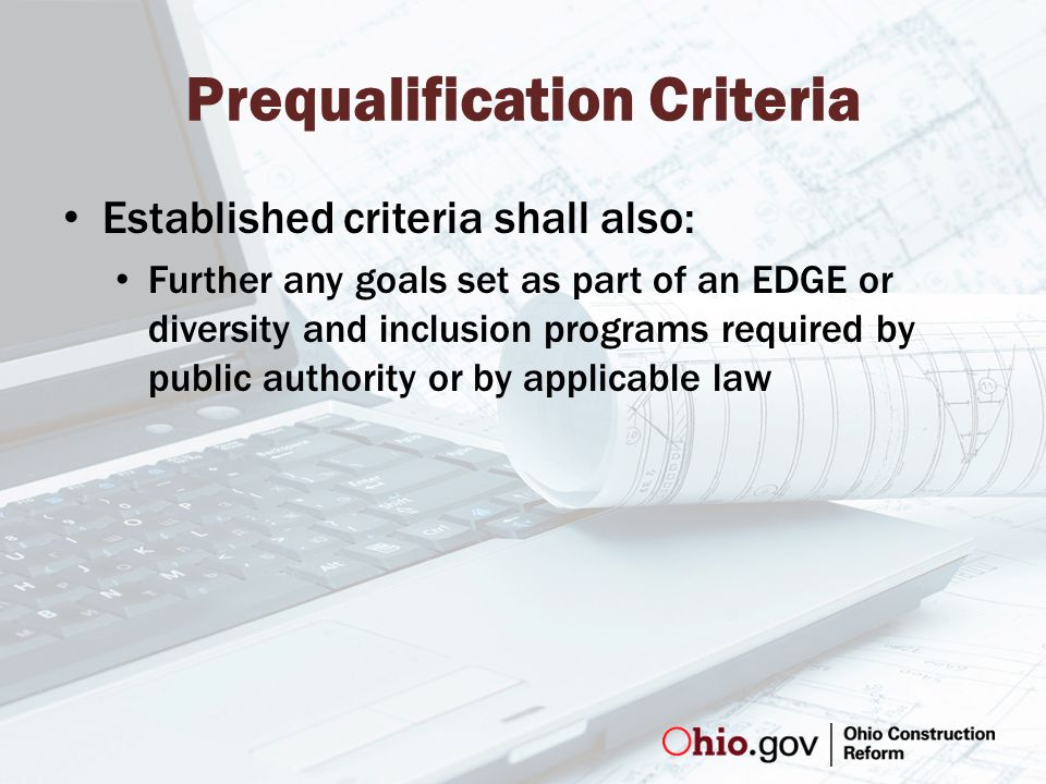 Prequalification Criteria Established criteria shall also: Further any goals set as part of an EDGE or diversity and inclusion programs required by public authority or by applicable law