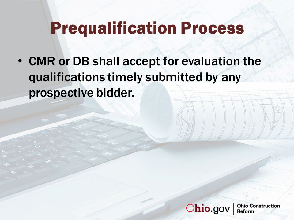 Prequalification Process CMR or DB shall accept for evaluation the qualifications timely submitted by any prospective bidder.