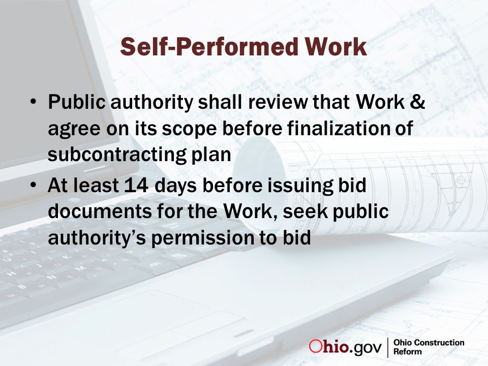 Self-Performed Work Public authority shall review that Work & agree on its scope before finalization of subcontracting plan At least 14 days before issuing bid documents for the Work, seek public authority's permission to bid