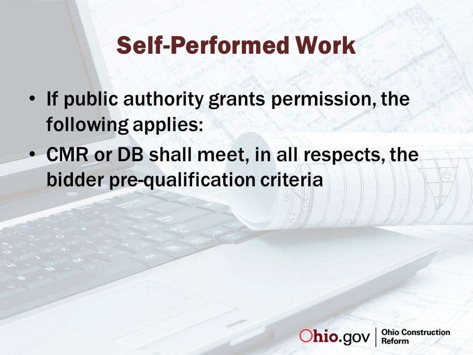 Self-Performed Work If public authority grants permission, the following applies: CMR or DB shall meet, in all respects, the bidder pre-qualification criteria