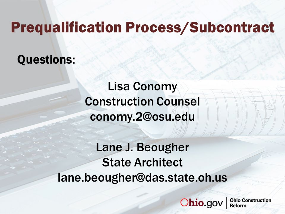 Prequalification Process/Subcontract Questions: Lisa Conomy Construction Counsel conomy.2@osu.edu Lane J.