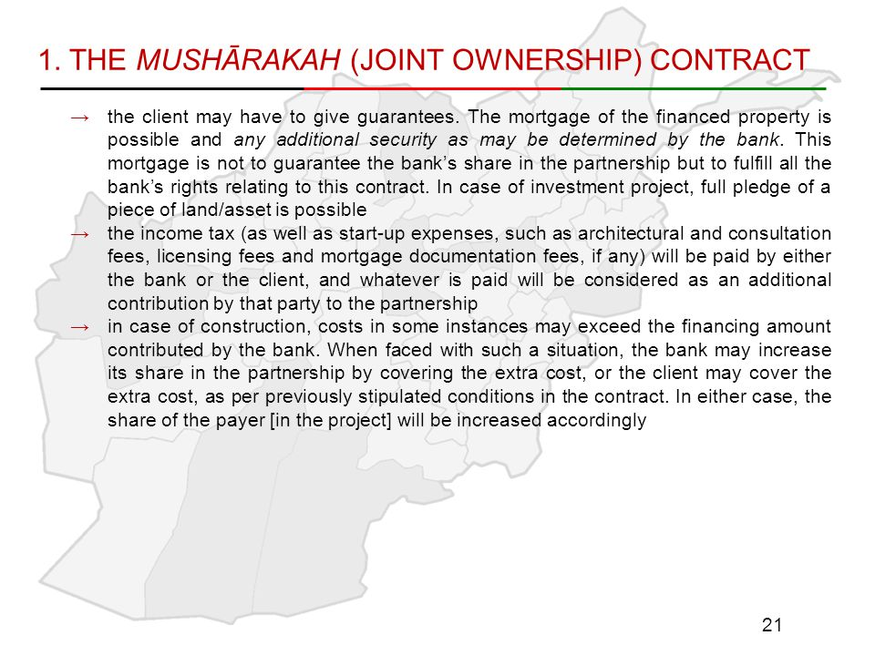 1.THE MUSHĀRAKAH (JOINT OWNERSHIP) CONTRACT →the client may have to give guarantees.