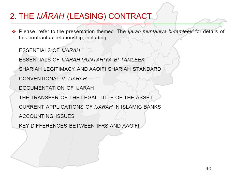2. THE IJĀRAH (LEASING) CONTRACT  Please, refer to the presentation themed 'The Ijarah muntahiya bi-tamleek' for details of this contractual relation