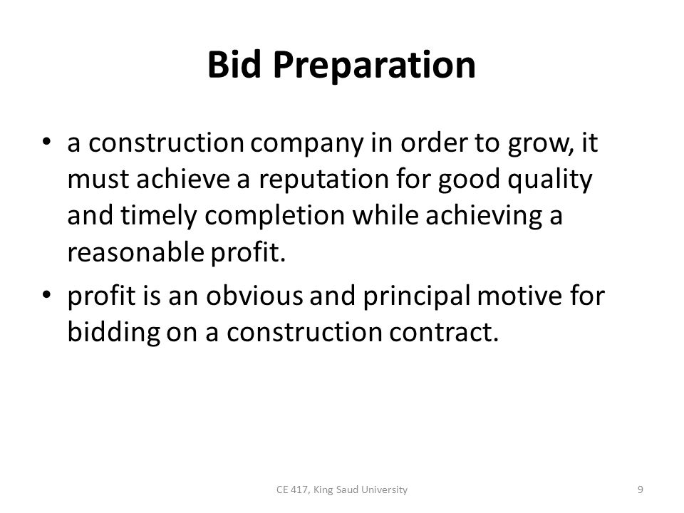 Bid Preparation other reasons why a contractor may choose to bid on a project could be: – to keep equipment in operation and prevent loss of skilled workers and managers during the low construction activity time.