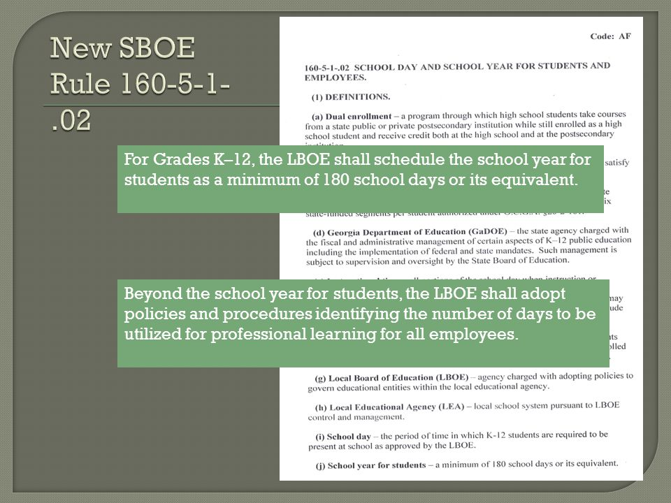 For Grades K–12, the LBOE shall schedule the school year for students as a minimum of 180 school days or its equivalent. Beyond the school year for st