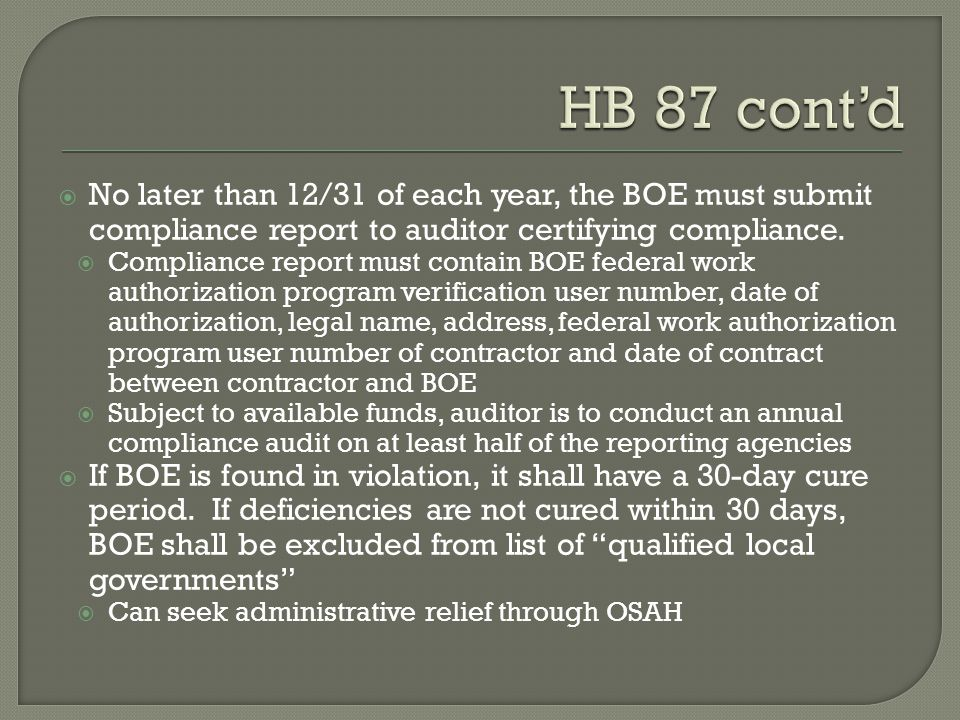  No later than 12/31 of each year, the BOE must submit compliance report to auditor certifying compliance.  Compliance report must contain BOE feder