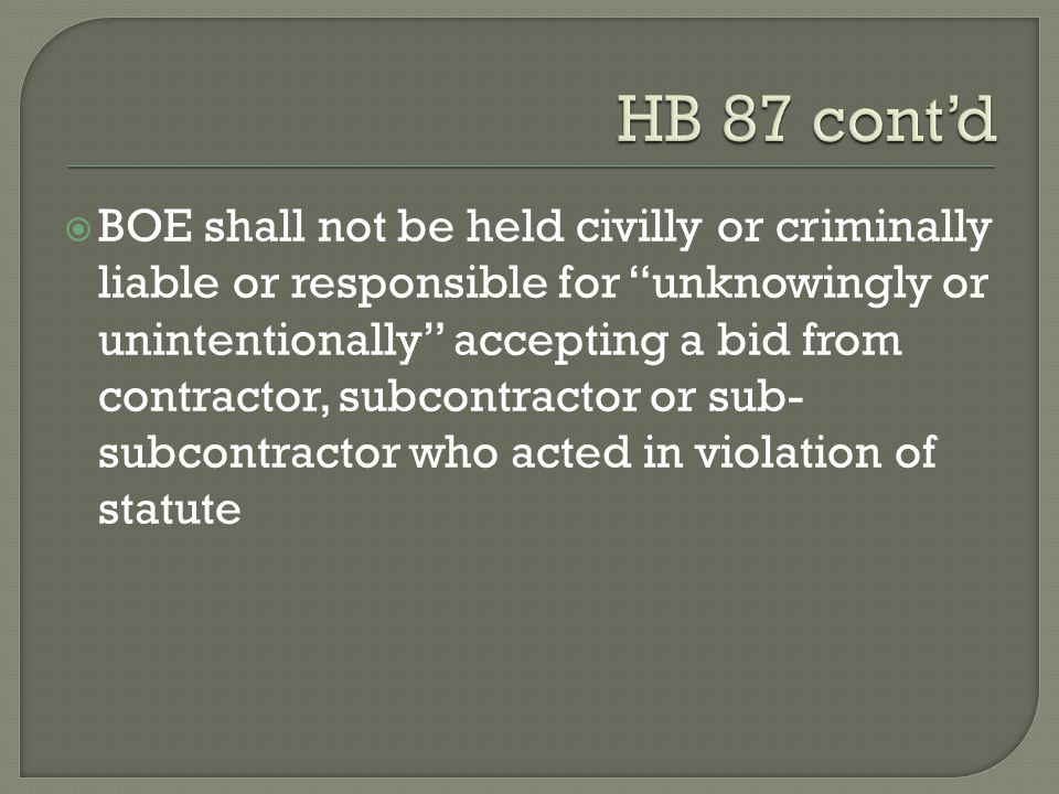 " BOE shall not be held civilly or criminally liable or responsible for ""unknowingly or unintentionally"" accepting a bid from contractor, subcontracto"
