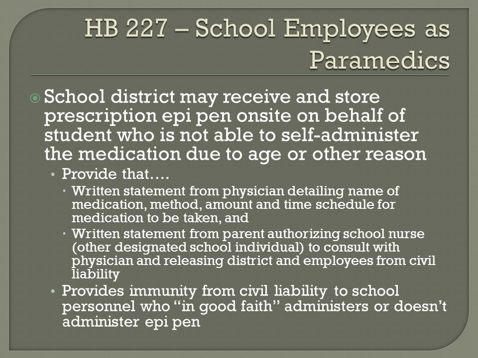  School district may receive and store prescription epi pen onsite on behalf of student who is not able to self-administer the medication due to age
