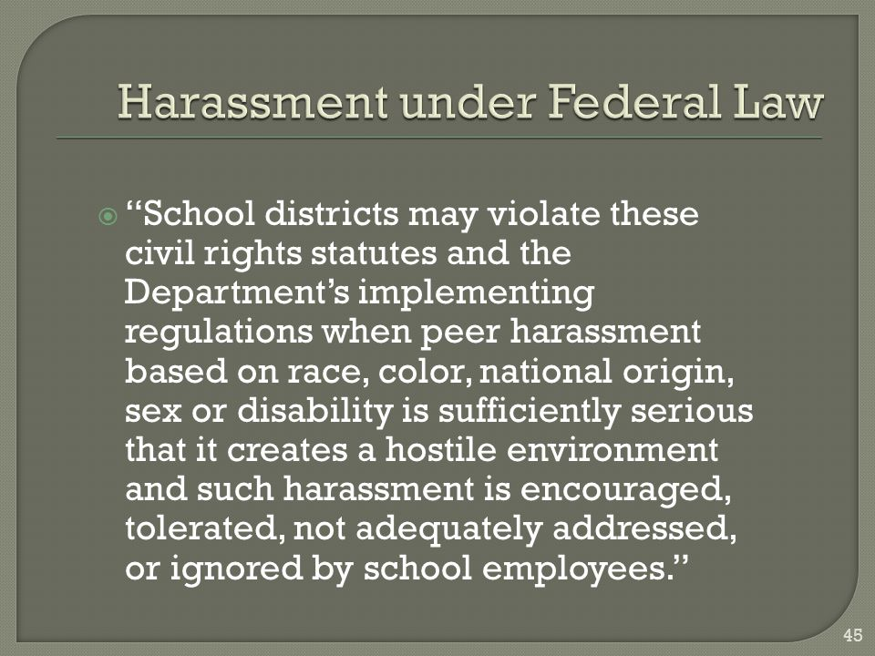 " ""School districts may violate these civil rights statutes and the Department's implementing regulations when peer harassment based on race, color, n"