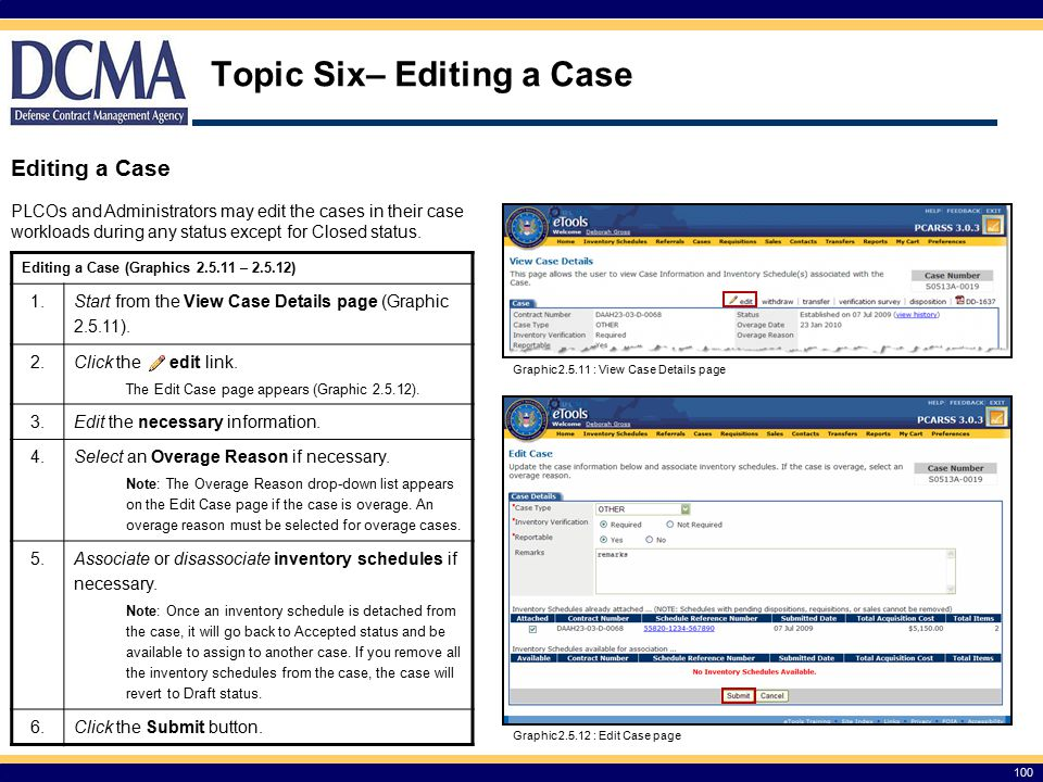 100 Topic Six– Editing a Case Editing a Case PLCOs and Administrators may edit the cases in their case workloads during any status except for Closed status.