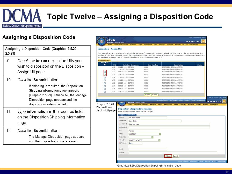 Topic Twelve – Assigning a Disposition Code 111 Assigning a Disposition Code (Graphics 2.5.25 – 2.5.29) 9.