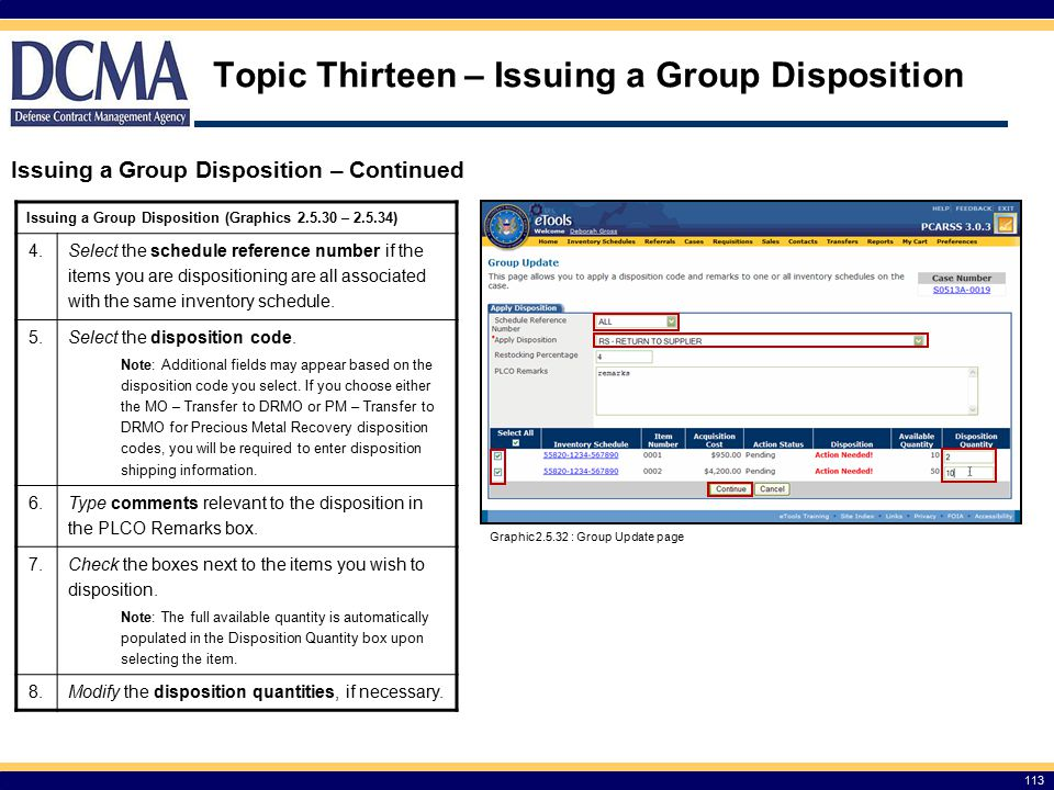 Topic Thirteen – Issuing a Group Disposition 113 Issuing a Group Disposition – Continued Graphic 2.5.32 : Group Update page Issuing a Group Disposition (Graphics 2.5.30 – 2.5.34) 4.