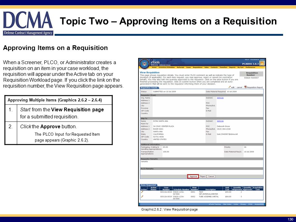 Topic Two – Approving Items on a Requisition 130 Approving Items on a Requisition When a Screener, PLCO, or Administrator creates a requisition on an item in your case workload, the requisition will appear under the Active tab on your Requisition Workload page.