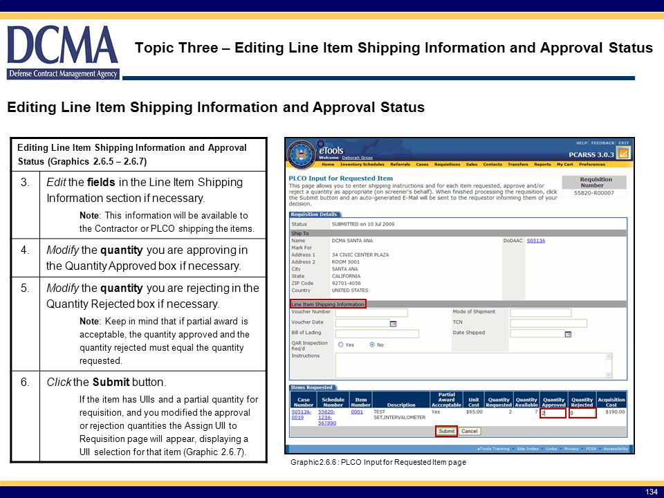 134 Topic Three – Editing Line Item Shipping Information and Approval Status Editing Line Item Shipping Information and Approval Status Graphic 2.6.6 : PLCO Input for Requested Item page Editing Line Item Shipping Information and Approval Status (Graphics 2.6.5 – 2.6.7) 3.