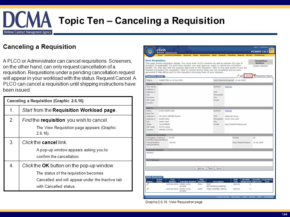 Topic Ten – Canceling a Requisition 144 Canceling a Requisition A PLCO or Administrator can cancel requisitions.