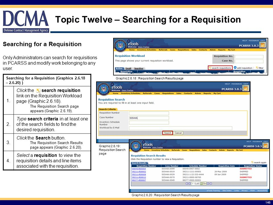 Topic Twelve – Searching for a Requisition 146 Searching for a Requisition (Graphics 2.6.18 – 2.6.20) ) 1.