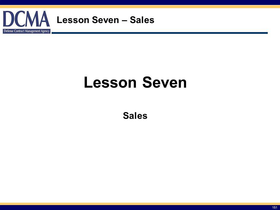 Lesson Seven – Sales 151 Lesson Seven Sales