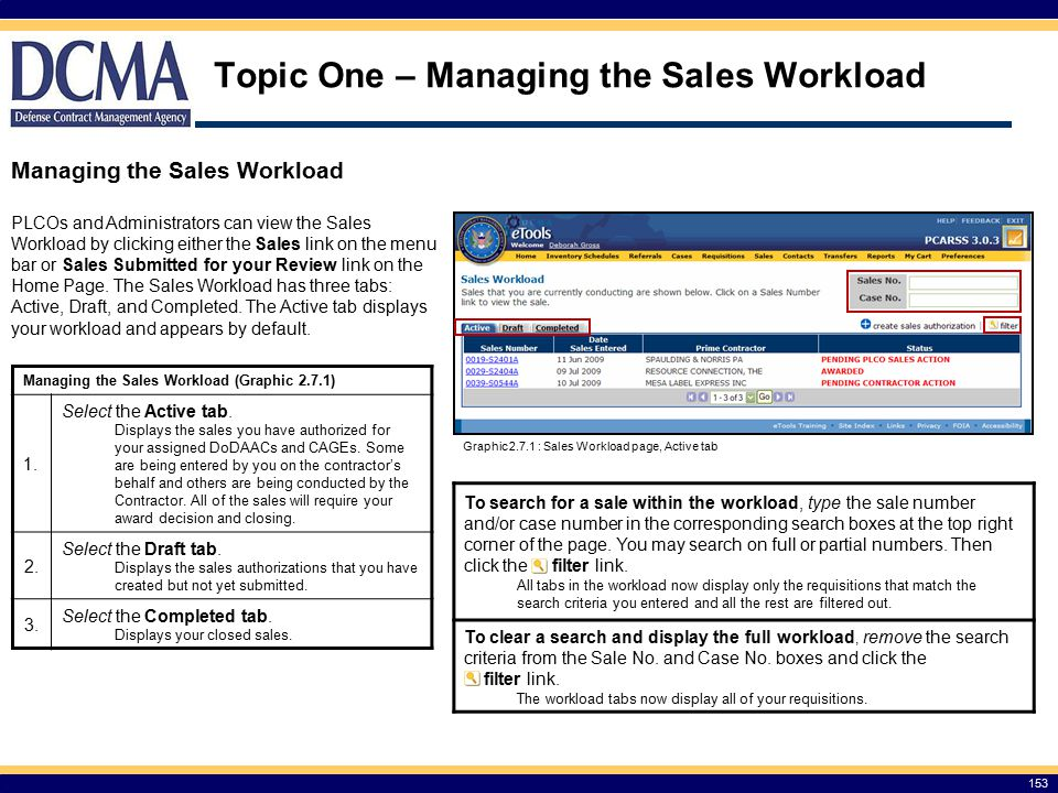 Topic One – Managing the Sales Workload 153 Managing the Sales Workload PLCOs and Administrators can view the Sales Workload by clicking either the Sales link on the menu bar or Sales Submitted for your Review link on the Home Page.