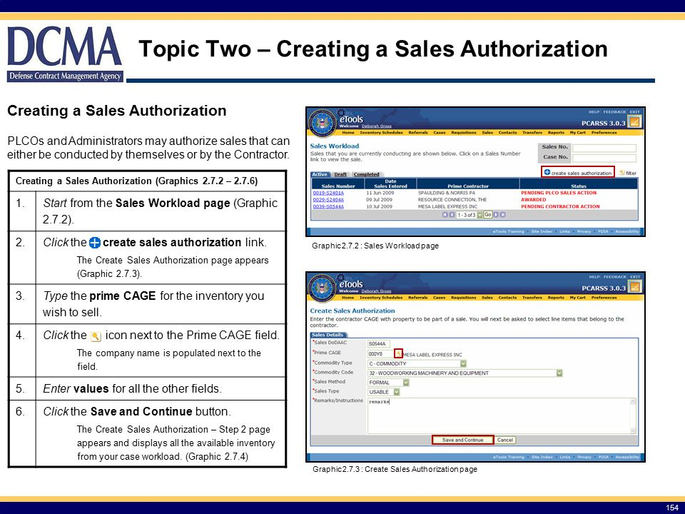 154 Topic Two – Creating a Sales Authorization Creating a Sales Authorization PLCOs and Administrators may authorize sales that can either be conducted by themselves or by the Contractor.