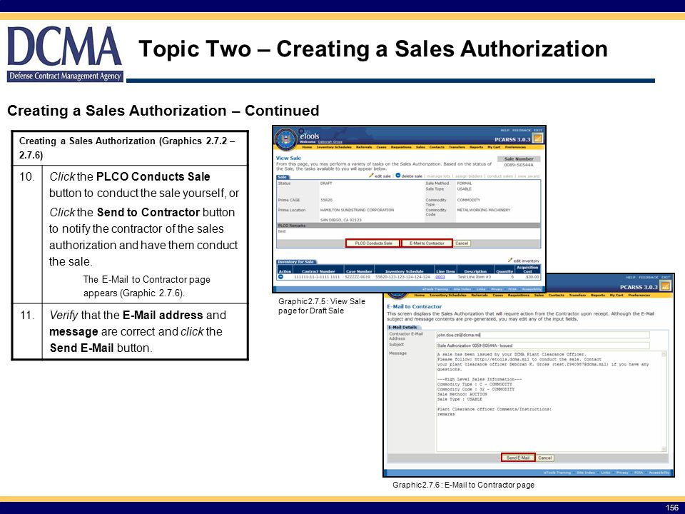 Topic Two – Creating a Sales Authorization 156 Creating a Sales Authorization – Continued Creating a Sales Authorization (Graphics 2.7.2 – 2.7.6) 10.