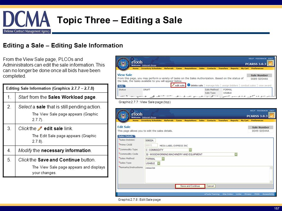 157 Topic Three – Editing a Sale Editing a Sale – Editing Sale Information From the View Sale page, PLCOs and Administrators can edit the sale information.