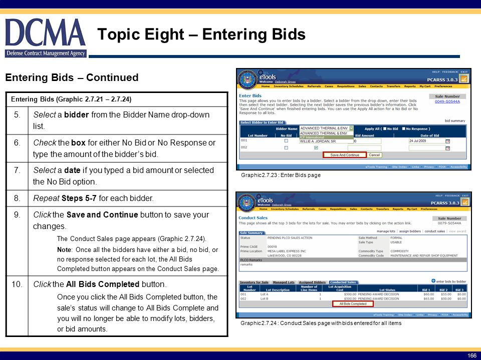 166 Topic Eight – Entering Bids Entering Bids – Continued Entering Bids (Graphic 2.7.21 – 2.7.24) 5.