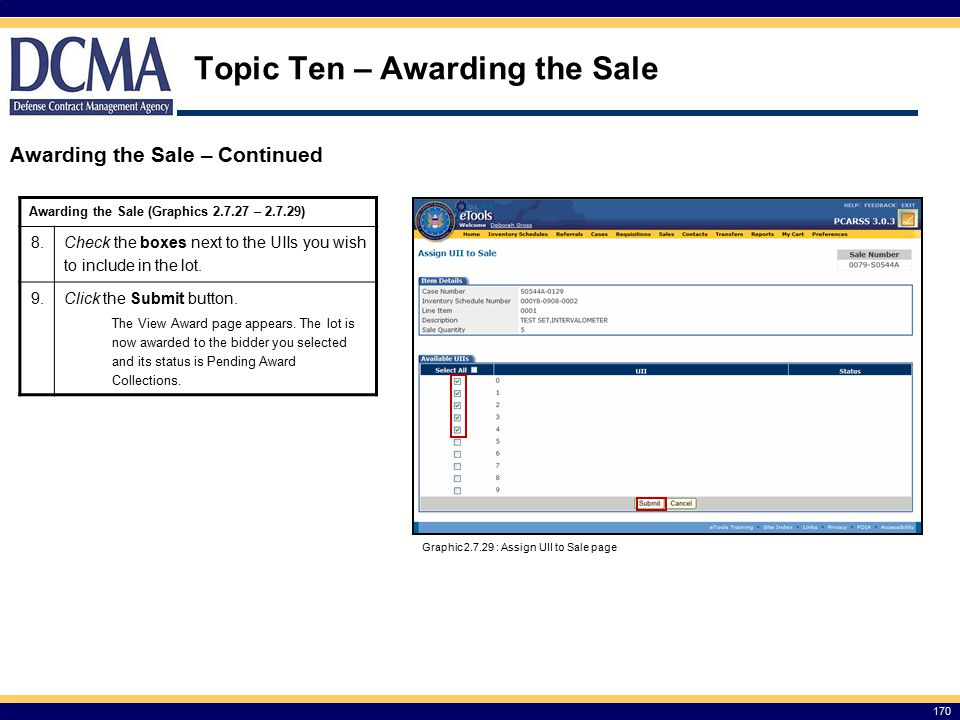 Topic Ten – Awarding the Sale 170 Awarding the Sale – Continued Graphic 2.7.29 : Assign UII to Sale page Awarding the Sale (Graphics 2.7.27 – 2.7.29) 8.