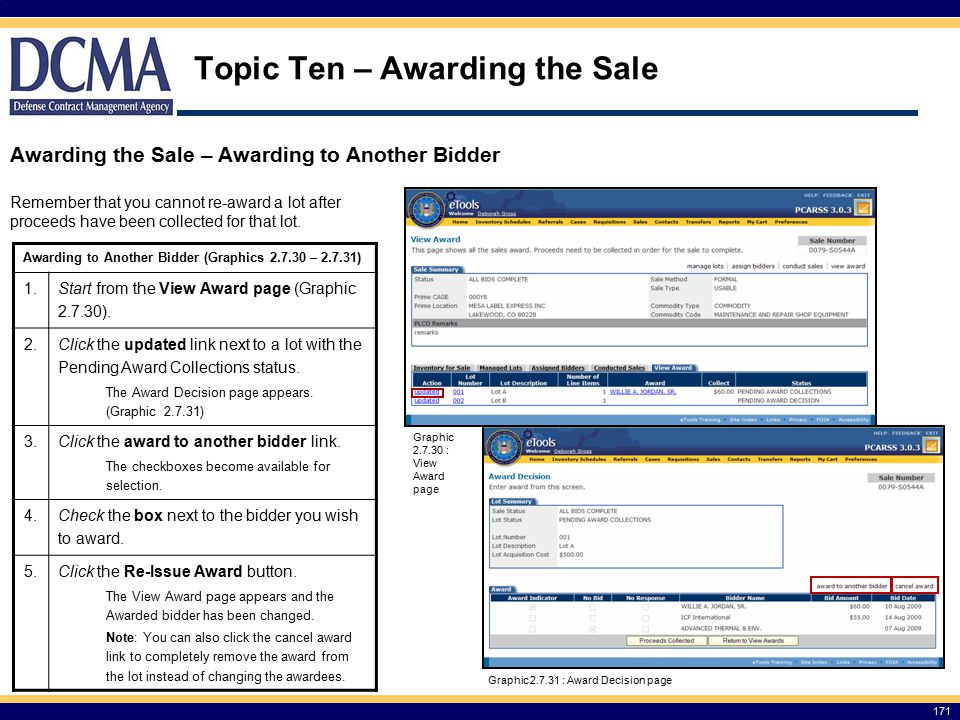 Topic Ten – Awarding the Sale 171 Awarding the Sale – Awarding to Another Bidder Awarding to Another Bidder (Graphics 2.7.30 – 2.7.31) 1.