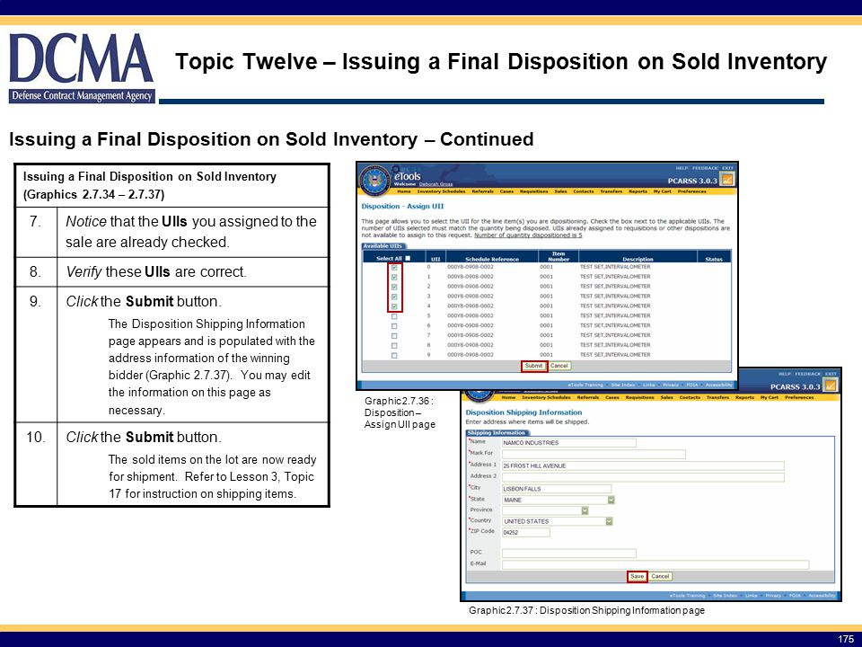 Topic Twelve – Issuing a Final Disposition on Sold Inventory 175 Issuing a Final Disposition on Sold Inventory – Continued Issuing a Final Disposition on Sold Inventory (Graphics 2.7.34 – 2.7.37) 7.