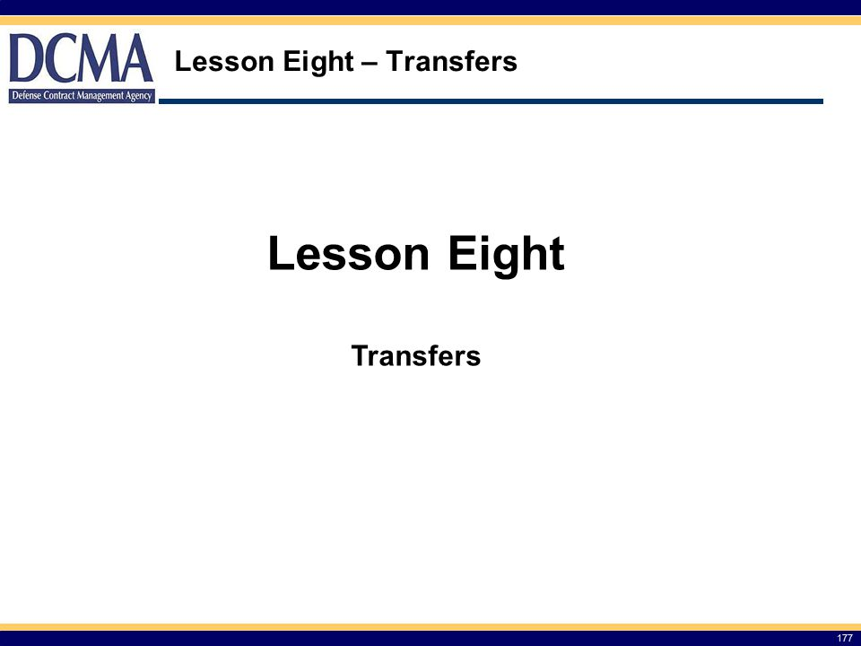 Lesson Eight – Transfers 177 Lesson Eight Transfers