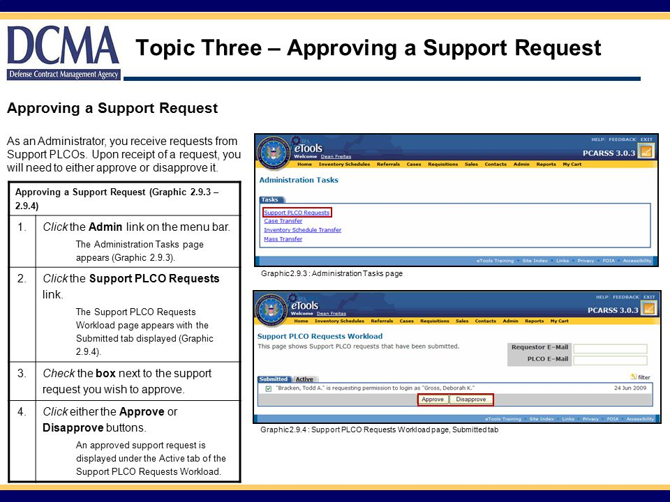 Topic Three – Approving a Support Request Approving a Support Request As an Administrator, you receive requests from Support PLCOs.