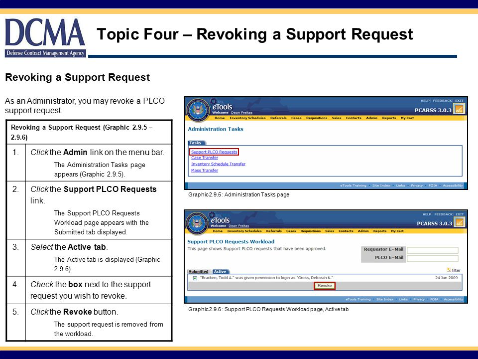 Topic Four – Revoking a Support Request Revoking a Support Request As an Administrator, you may revoke a PLCO support request.
