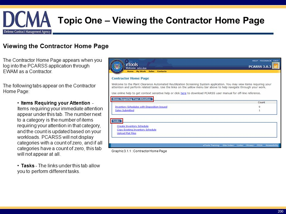 Topic One – Viewing the Contractor Home Page 200 Viewing the Contractor Home Page The Contractor Home Page appears when you log into the PCARSS application through EWAM as a Contractor.