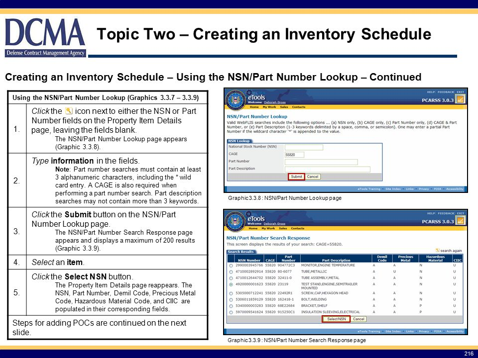 Topic Two – Creating an Inventory Schedule 216 Creating an Inventory Schedule – Using the NSN/Part Number Lookup – Continued Using the NSN/Part Number Lookup (Graphics 3.3.7 – 3.3.9) 1.