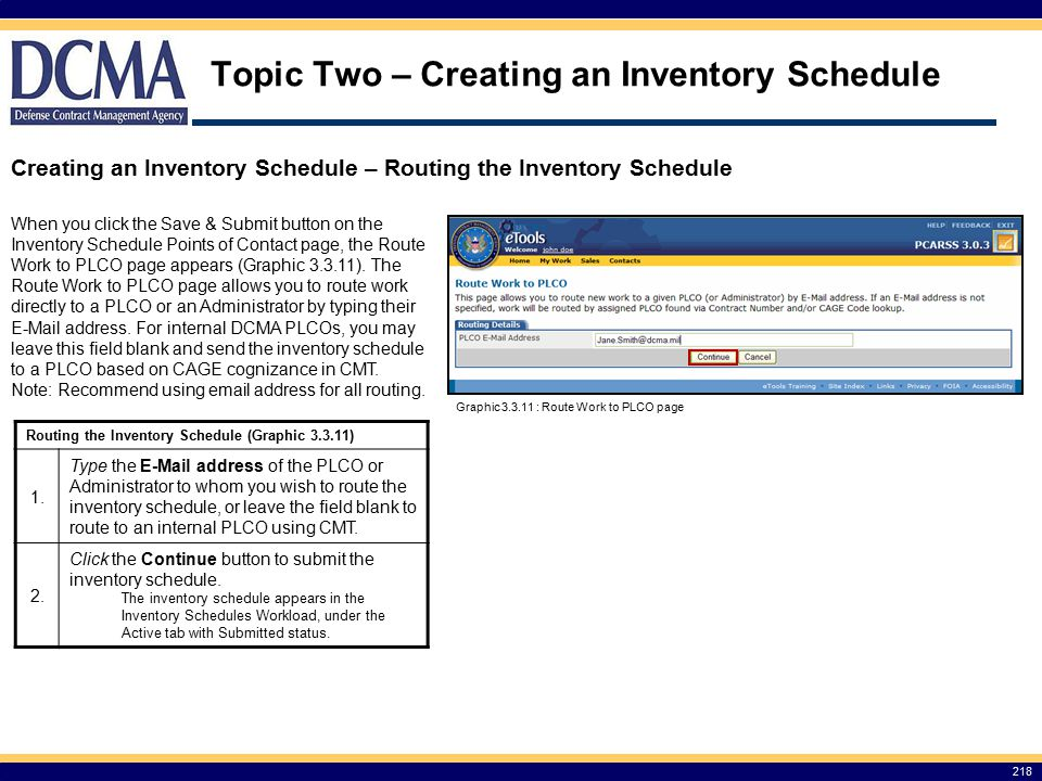 Topic Two – Creating an Inventory Schedule 218 Creating an Inventory Schedule – Routing the Inventory Schedule When you click the Save & Submit button on the Inventory Schedule Points of Contact page, the Route Work to PLCO page appears (Graphic 3.3.11).