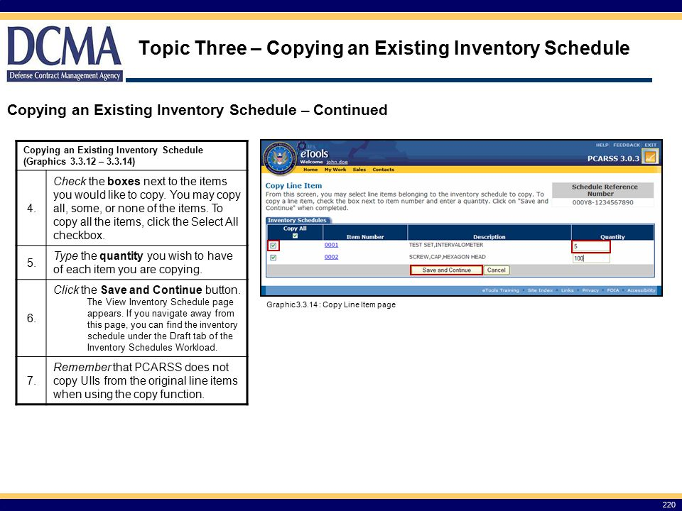 Topic Three – Copying an Existing Inventory Schedule Copying an Existing Inventory Schedule – Continued 220 Copying an Existing Inventory Schedule (Graphics 3.3.12 – 3.3.14) 4.
