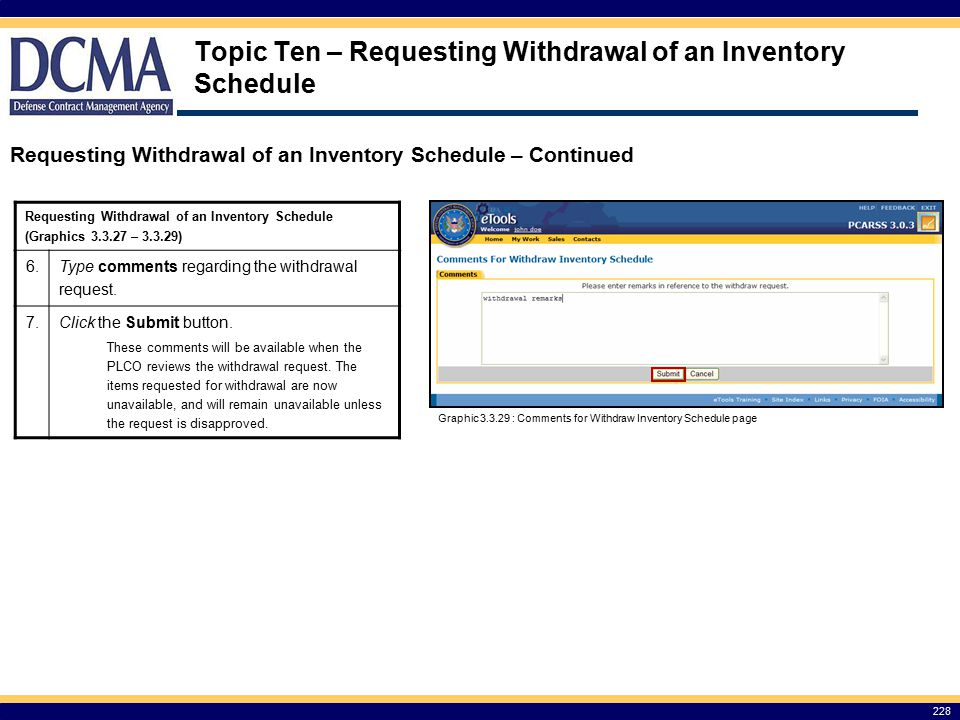 Topic Ten – Requesting Withdrawal of an Inventory Schedule 228 Requesting Withdrawal of an Inventory Schedule – Continued Graphic 3.3.29 : Comments for Withdraw Inventory Schedule page Requesting Withdrawal of an Inventory Schedule (Graphics 3.3.27 – 3.3.29) 6.