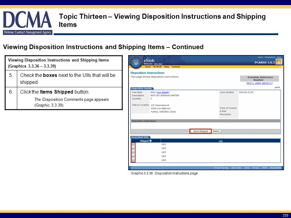 Topic Thirteen – Viewing Disposition Instructions and Shipping Items 233 Viewing Disposition Instructions and Shipping Items – Continued Graphic 3.3.38 : Disposition Instructions page Viewing Disposition Instructions and Shipping Items (Graphics 3.3.36 – 3.3.39) 5.