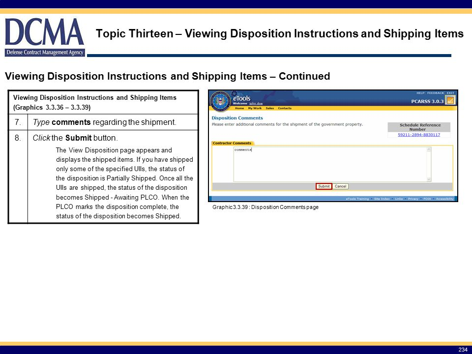 Topic Thirteen – Viewing Disposition Instructions and Shipping Items 234 Viewing Disposition Instructions and Shipping Items – Continued Graphic 3.3.39 : Disposition Comments page Viewing Disposition Instructions and Shipping Items (Graphics 3.3.36 – 3.3.39) 7.Type comments regarding the shipment.