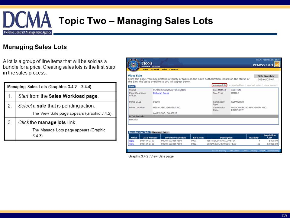 Topic Two – Managing Sales Lots 239 Managing Sales Lots A lot is a group of line items that will be sold as a bundle for a price.