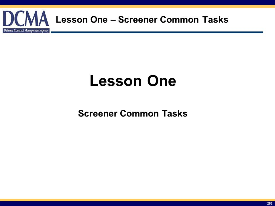 Lesson One – Screener Common Tasks 252 Lesson One Screener Common Tasks