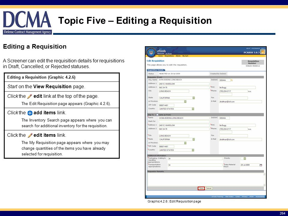 Topic Five – Editing a Requisition 264 Editing a Requisition A Screener can edit the requisition details for requisitions in Draft, Cancelled, or Rejected statuses.