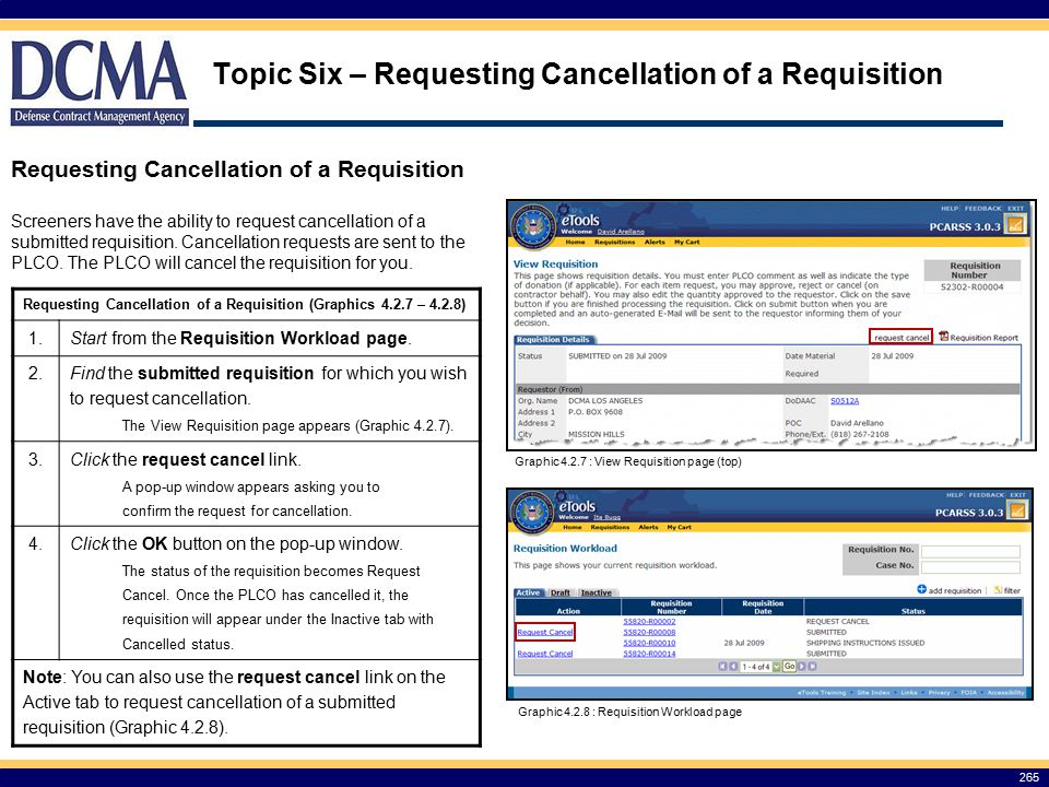 Topic Six – Requesting Cancellation of a Requisition Requesting Cancellation of a Requisition 265 Screeners have the ability to request cancellation of a submitted requisition.