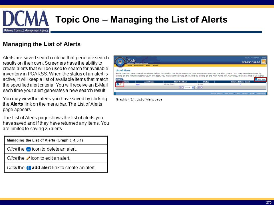 Topic One – Managing the List of Alerts 270 Managing the List of Alerts Alerts are saved search criteria that generate search results on their own.